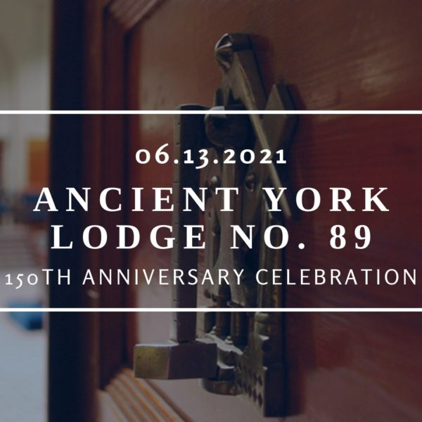 Ancient York Lodge Number 89 150th Anniversary